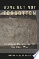 Gone But Not Forgotten : the civil war since its end in 1865....