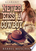 Never kiss a cowboy  Erotischer Roman