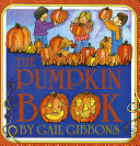 The Pumpkin Book : they grow, and their traditional uses and...