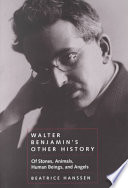 Walter Benjamin's Other History