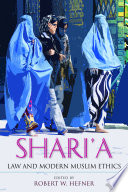 Shari a Law and Modern Muslim Ethics