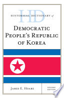 Historical Dictionary of Democratic People's Republic of Korea Republic Of Korea Contains A Chronology An Introduction
