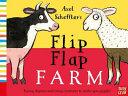 Axel Scheffler S Flip Flap Farm