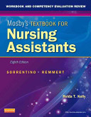 Workbook and Competency Evaluation Review for Mosby s Textbook for Nursing Assistants