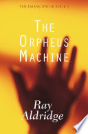 The Orpheus Machine Worlds Where Ruiz Aw Leads A Dangerous Double
