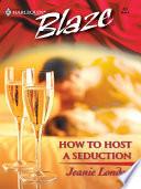 How to Host a Seduction