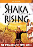 Shaka Rising : the old order and forge a...