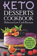 Keto Desserts Cookbook Delicious Low Carb Recipes Easy Low Carb Sweets Low Carb Diet Ketogenic Recipes Ketogenic Diet Kindle Keto Instan