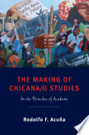 The Making of Chicana o Studies