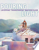 Pouring Light - Layering Transparent Watercolor : technique achievable and enjoyable. here, the...
