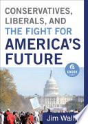 Conservatives  Liberals  and the Fight for America s Future  Ebook Shorts