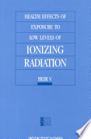 Health Effects of Exposure to Low Levels of Ionizing Radiation