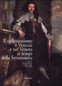 Il collezionismo a Venezia e nel Veneto ai tempi della Serenissima