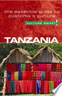 Tanzania - Culture Smart! Behavior In Different Countries Ensuring That You Arrive