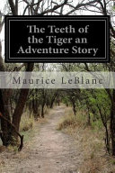 The Teeth of the Tiger an Adventure Story