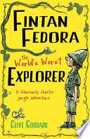 Fintan Fedora  The World s Worst Explorer