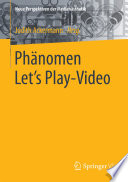 Phänomen Let ́s Play-Video