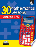 30 Mathematics Lessons Using the TI 10