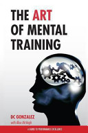 The Art of Mental Training   a Guide to Performance Excellence  Classic Edition