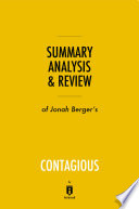 Summary  Analysis   Review of Jonah Berger s Contagious by Instaread