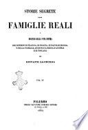 Storie segrete delle famiglie reali o Misteri della vita intima dei Borboni di Francia  di Spagna  di Napoli e Sicilia  e della famiglia Asburgo Lorena d Austria e di Toscana