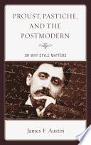 proust pastiche and the postmodern or why style matters