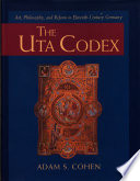 The Uta Codex  Art  Philosophy  and Reform in Eleventh Century Germany