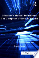 Messiaen s Musical Techniques  The Composer s View and Beyond