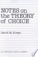 Notes On The Theory Of Choice