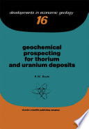 Geochemical Prospecting for Thorium and Uranium Deposits
