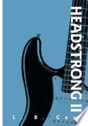 Headstrong II