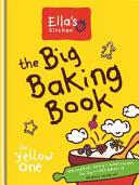Ella s Kitchen  The Big Baking Book