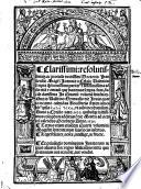 Clarissimi: ... Ioannis a Celaia Valentini Scripta quam breuissima pariter & absolutissima adde etiam & omnium que hactenus scripta sunt, facile clarissima in quartum volumen sententiarum. Quae in Valentino gymnasio die Iouis quarto decimo calendas Nouembreis a localibus ipsis kalL· tykL·, vt aiunt incohata sunt, anno a Christo nato, 1525. quibusque iustissimus colophon additus est die Martis ad octauum calendas Octobreis anno. 1526. Textus etism eiusdem quarti voluminis Magistri sententiarum suis locis insertus. ..