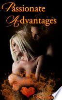 Passionate Advantages : Erotic Sex Story