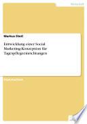 Entwicklung einer Social Marketing Konzeption f  r Tagespflegeeinrichtungen