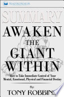 Summary Awaken The Giant Within How To Take Immediate Control Of Your Mental Emotional Physical And Financial