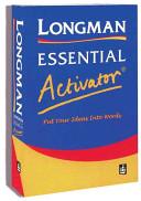 Longman Essential Activator: Put Your Ideas Into Words