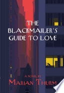 The Blackmailer s Guide to Love Book PDF