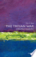 The Trojan War: A Very Short Introduction Helen And The Decade Long Trojan War Has Fascinated