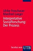 Interpretative Sozialforschung: Der Prozess
