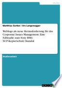 Weblogs als neue Herausforderung für das Corporate Issues Management: Eine Fallstudie zum Sony BMG XCP-Kopierschutz Skandal
