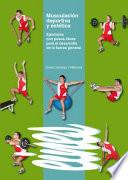 Musculación deportiva y estética. Ejercicios con pesos libres para el desarrollo de la fuerza general