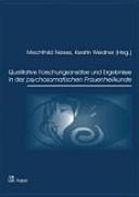 Qualitative Forschungsansätze und Ergebnisse in der psychosomatischen Frauenheilkunde