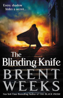 The Blinding Knife : prism... gavin guile is dying. he'd...
