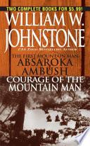 The First Mountain Man  Absaroka Ambush Courage of the Mountain Man