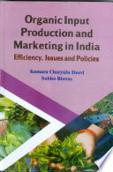 Organic Input Production and Marketing in India Efficiency  Issues and Policies  CMA Publication No  239