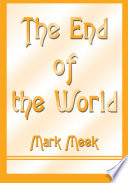 The End Of The World : written over the past few decades about how...