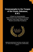 Oceanography In The Tongue Of The Ocean Bahamas B W I A Report On Oceanographic Observations In The Tongue Of The Ocean Between Fresh Creek Andro