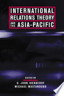International Relations Theory and the Asia Pacific