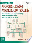 MICROPROCESSORS AND MICROCONTROLLERS    ARCHITECTURE  PROGRAMMING AND SYSTEM DESIGN 8085  8086  8051  8096